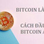 Cách đầu tư Bitcoin MỚI NHẤT 2020 - Bitcoin là gì? Cách chơi?