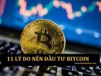 11 lý do tại sao bạn nên đầu tư vào Bitcoin?